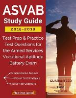 ASVAB Study Guide 2018-2019 Test Prep & Practice Test Questions for the Armed Services Vocational Aptitude Battery Exam by Asvab Study Guide 2018-2019 Team