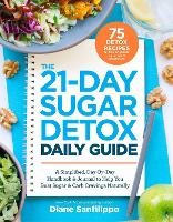 The 21-day Sugar Detox Daily Guide by Diane Sanfilippo