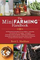 The Mini Farming Handbook by Brett L. Markham