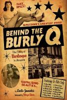 Behind the Burly Q The Story of Burlesque in America by Leslie Zemeckis, Blaze Starr