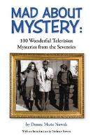 Mad about Mystery 100 Wonderful Television Mysteries from the Seventies by Donna Nowak, Stefanie Powers
