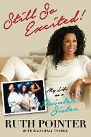 Still So Excited! My Life as a Pointer Sister by Ruth Pointer, Marshall Terrill