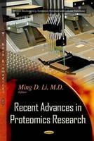 Recent Advances in Proteomics Research by Ming D. Li