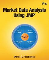 Market Data Analysis Using Jmp by Walter R Paczkowski
