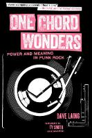 One Chord Wonders Power and Meaning in Punk Rock by Dave Laing, T. V. Smith