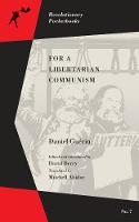 For A Libertarian Communism by Daniel Guerin