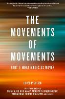 The Movements Of Movements Part 1: What Makes Us Move? by Jai Sen