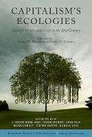 Capitalism's Ecologies Culture, Power, and Crisis in the 21st Century by Jason W. Moore