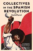 Collectives In The Spanish Revolution by Gaston Leval, Vernon Richards