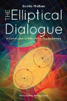 The Elliptical Dialogue A Communications Model for Psychotherapy by Gunilla Midboe