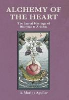 Alchemy of the Heart The Sacred Marriage of Dionysos & Ariadne by A Marina Aguilar