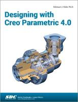 Designing with Creo Parametric 4.0 by Michael J. Rider