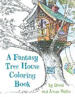 A Fantasy Tree House Coloring Book by David Stiles, Jean Stiles