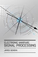 Electronic Warfare Signal Processing by James Genova