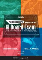 Acing the Pancreaticobiliary Questions on the GI Board Exam The Ultimate Crunch-Time Resource by Brennan Spiegel, Hetal Karsan