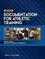 Documentation for Athletic Training by Jeff G. Konin, Margaret Frederick Thompson