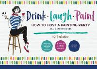 Drink Laugh Paint How To Host A Painting Party by The Paint Bar