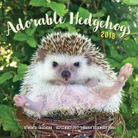 Adorable Hedgehogs 2018 16-Month Calendar September 2017 through December 2018 by Huffy Hedgehogs