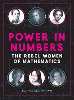 Power in Numbers The Rebel Women of Mathematics by Talithia Williams