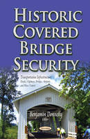 Historic Covered Bridge Security by Benjamin Donnelly