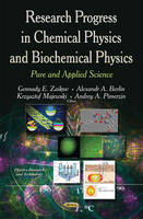 Research Progress in Chemical Physics & Biochemical Physics Pure & Applied Science by Gennady E. Zaikov
