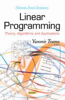 Linear Programming Theory, Algorithms & Applications by Yaromir Truma