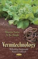Vermitechnology Rebuilding of Sustainable Rural Livelihoods by Shweta Yadav, Vinay Kumar Singh