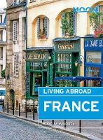 Moon Living Abroad France (3rd ed) by Aurelia D'Andrea