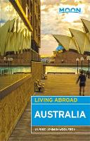 Moon Living Abroad Australia, 3rd Edition by Ulrike Lemmin-Woolfrey