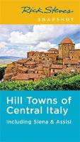 Rick Steves Snapshot Hill Towns of Central Italy (Fifth Edition) Including Siena & Assisi by Rick Steves