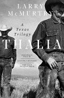 Thalia A Texas Trilogy by Larry McMurtry