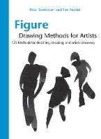 Figure Drawing Methods for Artists Over 130 Methods for Sketching, Drawing, and Artistic Discovery by Peter Boerboom, Tim Proetel