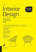 The Interior Design Reference & Specification Book updated & revised Everything Interior Designers Need to Know Every Day by Chris Grimley, Mimi Love