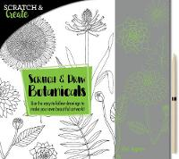 Scratch & Create: Scratch and Draw Botanicals Use the easy-to-follow drawings to make your own beautiful artwork! by Zoe Ingram