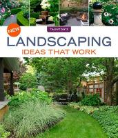 New Landscaping Ideas that Work by Julie Moir Messervy