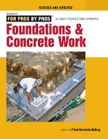 Foundations and Concrete Work by Editors of Fine Homebuilding