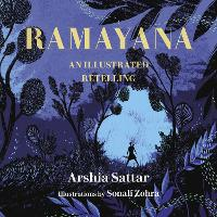 Ramayana An Illustrated Retelling by Arshia Sattar