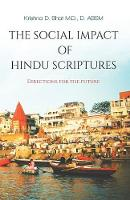 The Social Impact of Hindu Scriptures - Directions for the Future by Krishna D Bhat