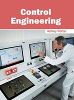 Control Engineering by Ashley Potter