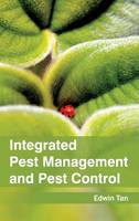Integrated Pest Management and Pest Control by Edwin Tan