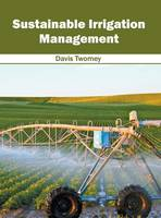 Sustainable Irrigation Management by Davis Twomey