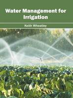 Water Management for Irrigation by Keith Wheatley