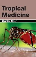 Tropical Medicine by Charline Ryler