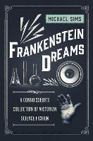 Frankenstein Dreams A Connoisseur's Collection of Victorian Science Fiction by Michael Sims