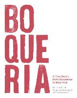 Boqueria A Cookbook, from Barcelona to New York by Marc Vidal, Yann de Rochefort