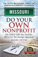 Missouri Do Your Own Nonprofit The Only GPS You Need for 501c3 Tax Exempt Approval by Kitty Bickford, R'Tor Maghuyop, Judy Hanna