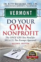Vermont Do Your Own Nonprofit The Only GPS You Need for 501c3 Tax Exempt Approval by Kitty Bickford, R'Tor Maghuyop, Judy Hanna