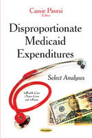 Disproportionate Medicaid Expenditures Select Analyses by Cassie Pavesi