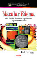 Macular Edema Risk Factors, Treatment Options and Long-Term Outcomes by Earl Davison