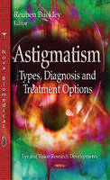 Astigmatism Types, Diagnosis and Treatment Options by Reuben Buckley